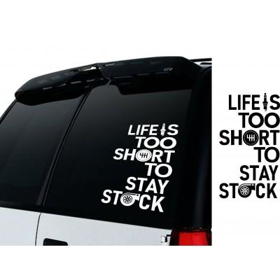 Уникален стикер за стъклото Life is too short