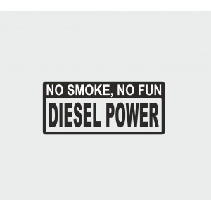 No smoke no fun diesel