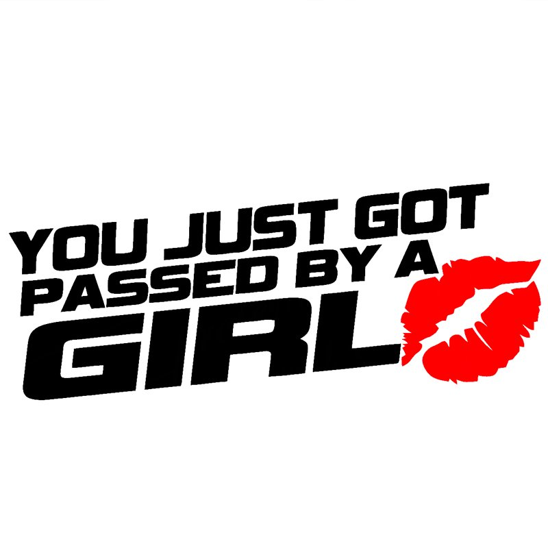 Закачлив стикер You just got passed by a girl