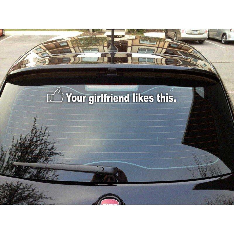 Стикер за кола Your girlfriend likes this !
