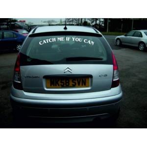 Забавен стикер за задно стъкло на кола Catch me if you can ,  хвани ме ако можеш