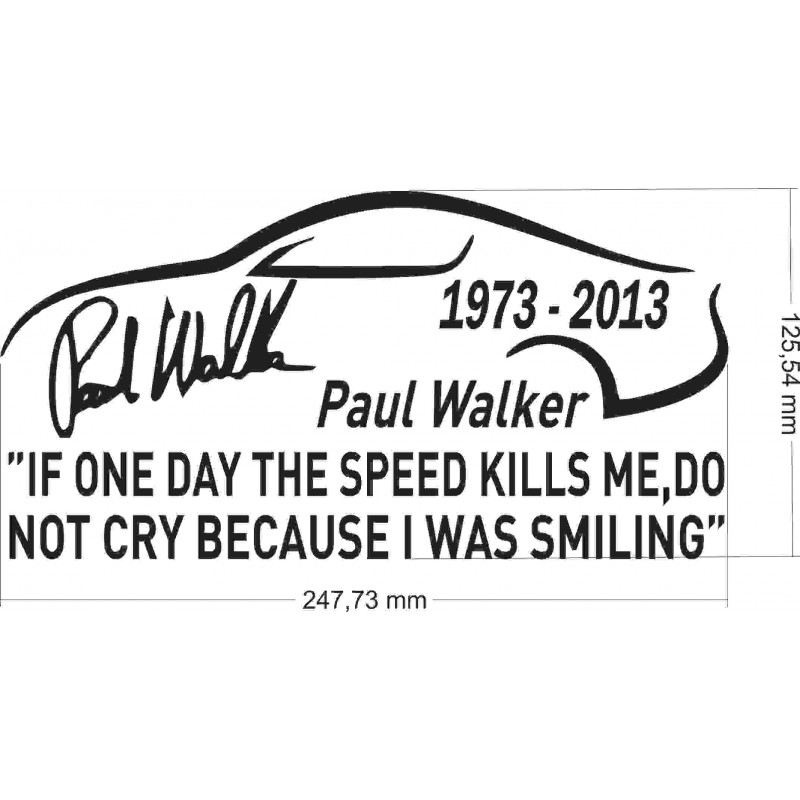 Стикер, лепенка  за автомобил, кола, мотор, компютър, лаптоп Paul Walker, If one day speed kill me